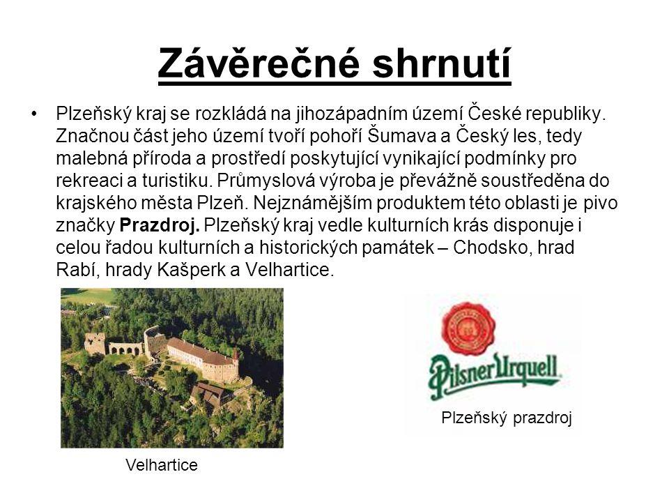 Závěrečné shrnutí Plzeňský kraj se rozkládá na jihozápadním území České republiky. Značnou část jeho území tvoří pohoří Šumava a Český les, tedy maleb