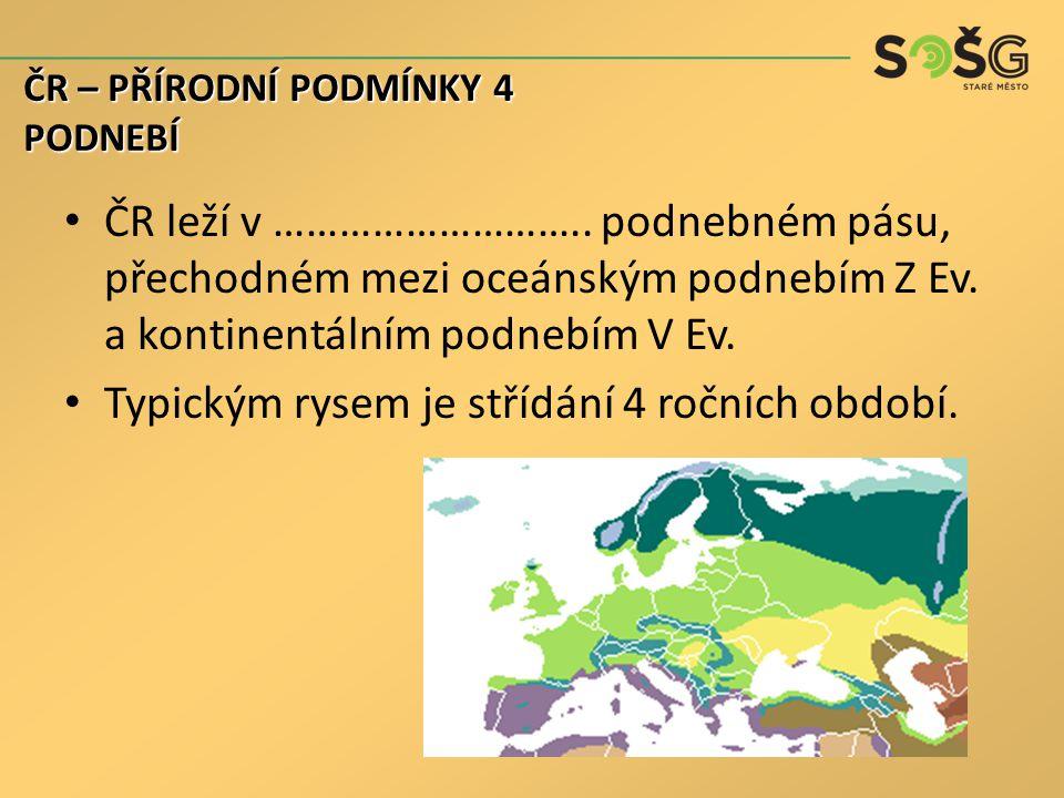ČR leží v ………………………..podnebném pásu, přechodném mezi oceánským podnebím Z Ev.