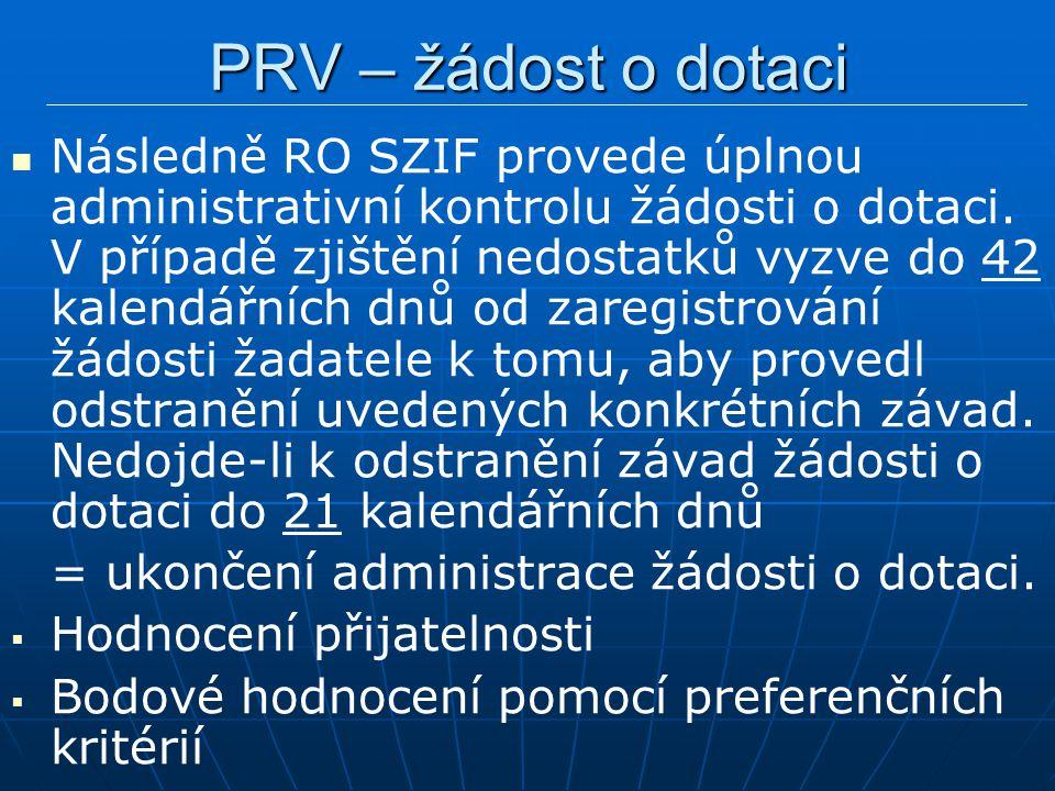 Následně RO SZIF provede úplnou administrativní kontrolu žádosti o dotaci.