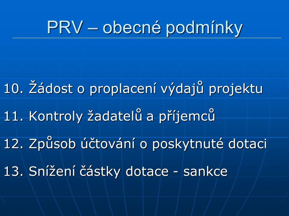 PRV – obecné podmínky 10. Žádost o proplacení výdajů projektu 11.