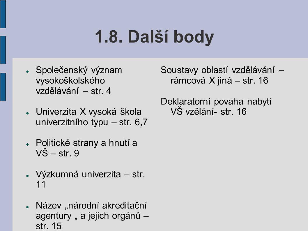 1.8. Další body Společenský význam vysokoškolského vzdělávání – str. 4 Univerzita X vysoká škola univerzitního typu – str. 6,7 Politické strany a hnut