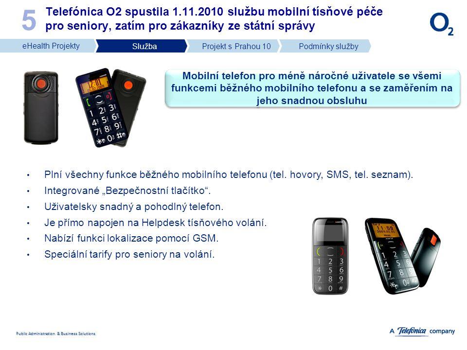 Public Administration & Business Solutions Telefónica O2 spustila 1.11.2010 službu mobilní tísňové péče pro seniory, zatím pro zákazníky ze státní spr