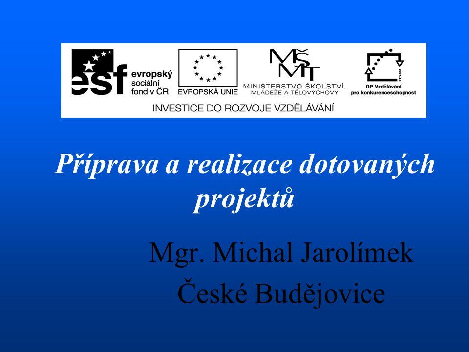 Mgr. Michal Jarolímek České Budějovice Příprava a realizace dotovaných projektů