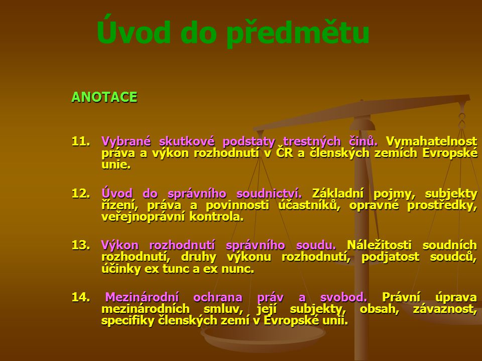 Úvod do předmětu ANOTACE 11. Vybrané skutkové podstaty trestných činů.