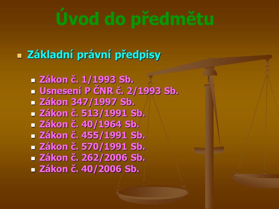 Úvod do předmětu Základní právní předpisy Základní právní předpisy Zákon č.