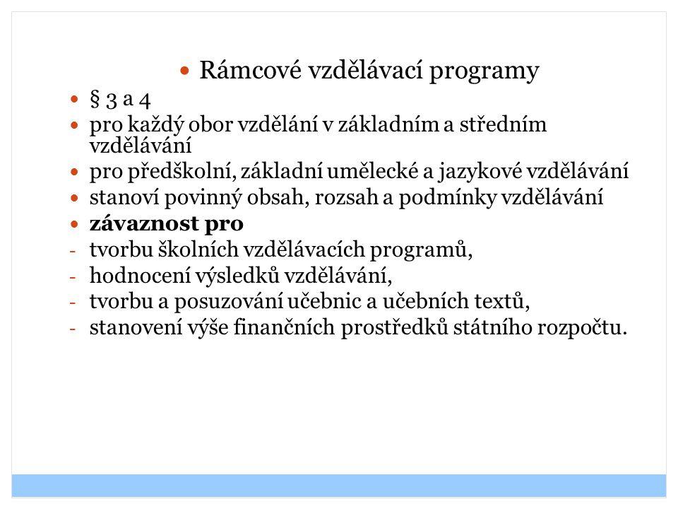 Rámcové vzdělávací programy § 3 a 4 pro každý obor vzdělání v základním a středním vzdělávání pro předškolní, základní umělecké a jazykové vzdělávání