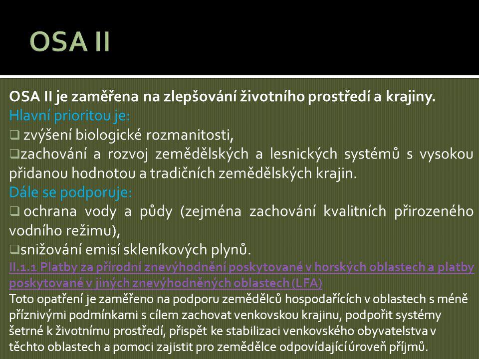OSA II je zaměřena na zlepšování životního prostředí a krajiny. Hlavní prioritou je:  zvýšení biologické rozmanitosti,  zachování a rozvoj zemědělsk