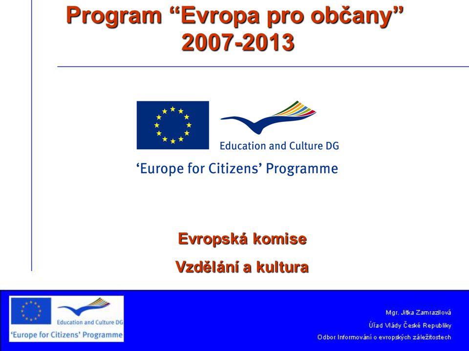 Program Evropa pro občany 2007-2013 Evropská komise Vzdělání a kultura
