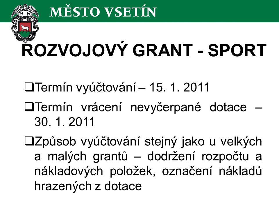 ROZVOJOVÝ GRANT - SPORT  Termín vyúčtování – 15. 1.