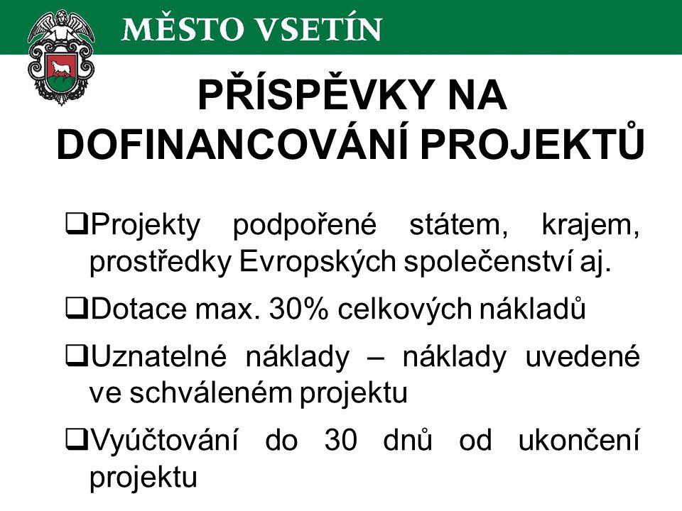 PŘÍSPĚVKY NA DOFINANCOVÁNÍ PROJEKTŮ  Projekty podpořené státem, krajem, prostředky Evropských společenství aj.