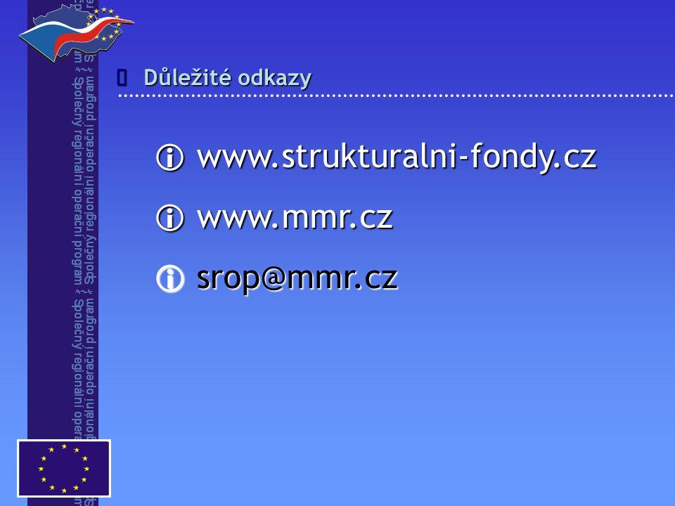  www.strukturalni-fondy.cz  www.mmr.cz  srop@mmr.cz Důležité odkazy 