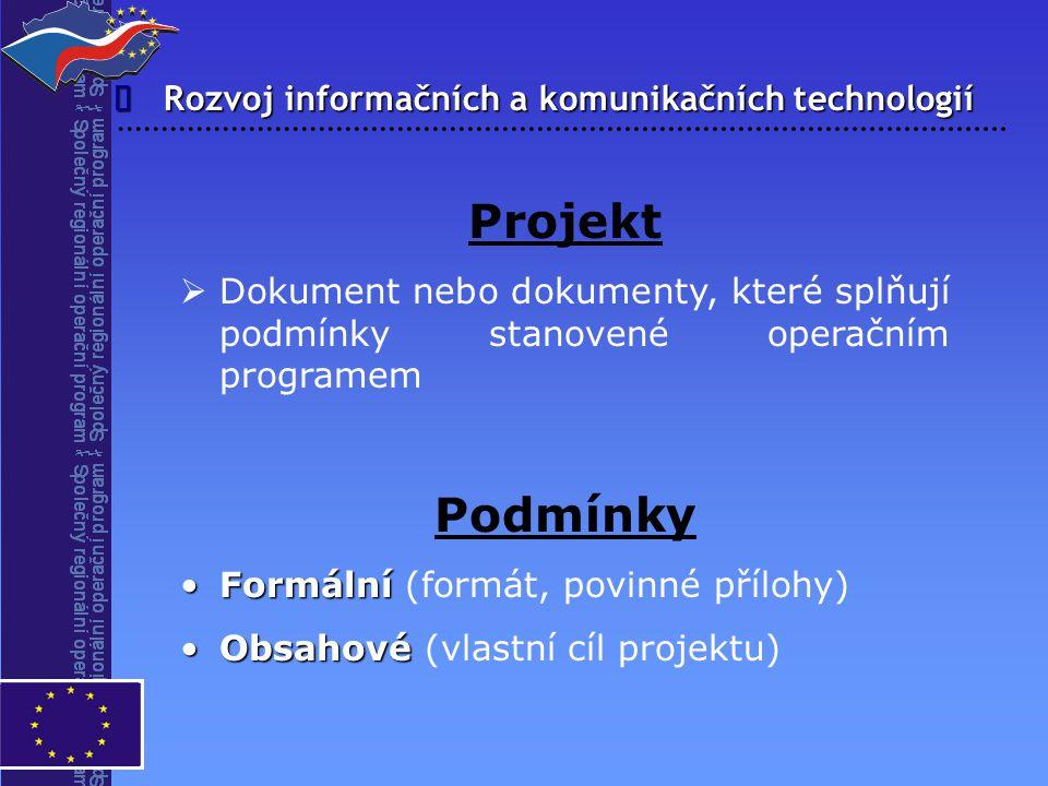 Rozvoj informačních a komunikačních technologií  Projekt   Dokument nebo dokumenty, které splňují podmínky stanovené operačním programem Podmínky F