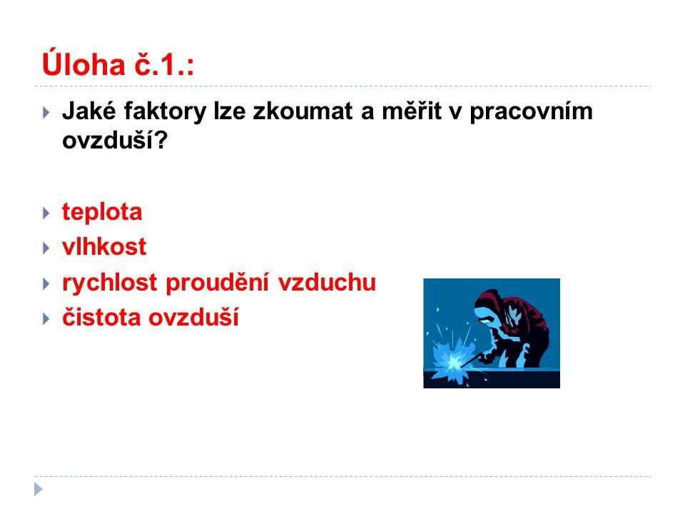 Úloha č.1.:  Jaké faktory lze zkoumat a měřit v pracovním ovzduší.