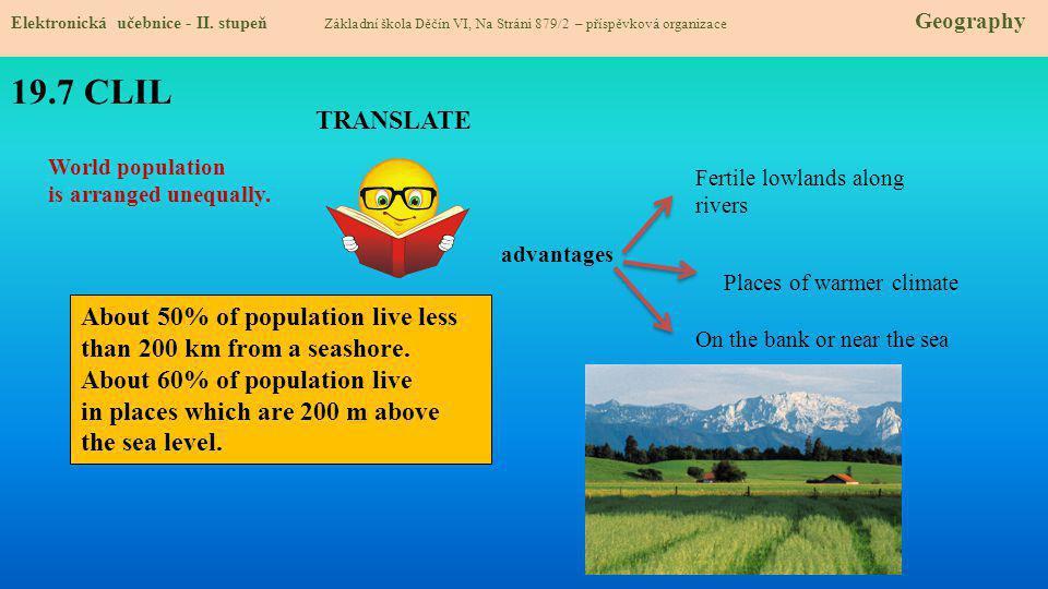 19.7 CLIL Elektronická učebnice - II. stupeň Základní škola Děčín VI, Na Stráni 879/2 – příspěvková organizace Geography World population is arranged