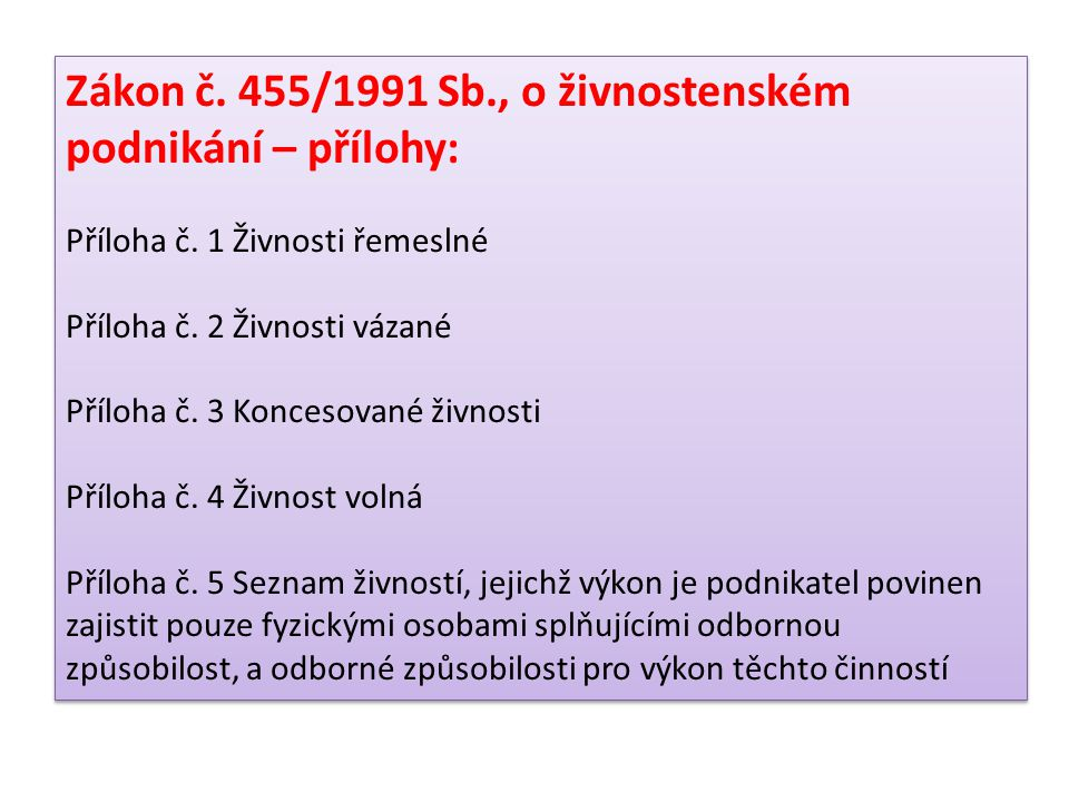 Zákon č. 455/1991 Sb., o živnostenském podnikání – přílohy: Příloha č.