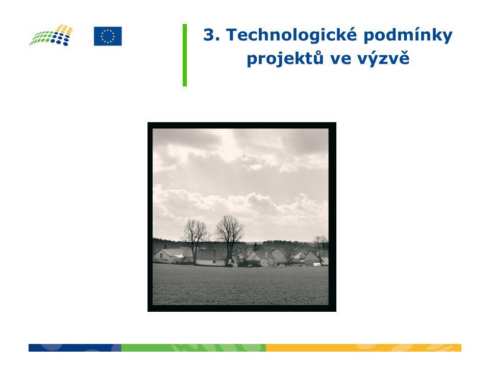 3. Technologické podmínky projektů ve výzvě