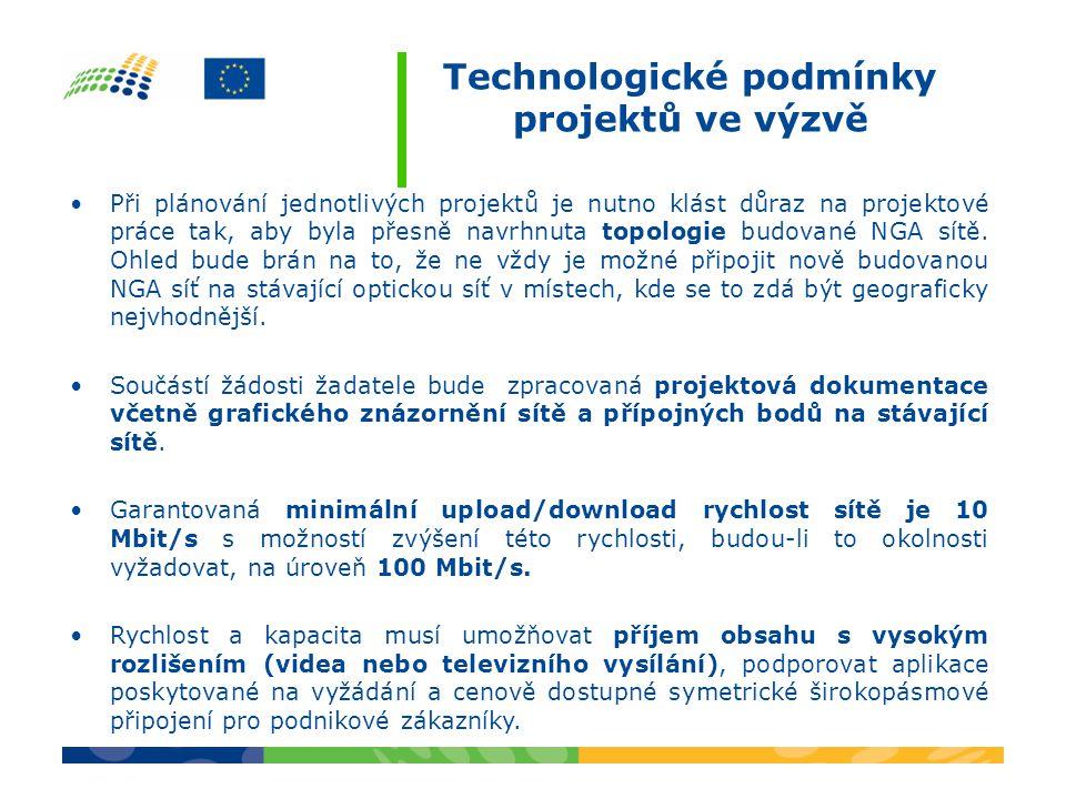 Technologické podmínky projektů ve výzvě Při plánování jednotlivých projektů je nutno klást důraz na projektové práce tak, aby byla přesně navrhnuta topologie budované NGA sítě.