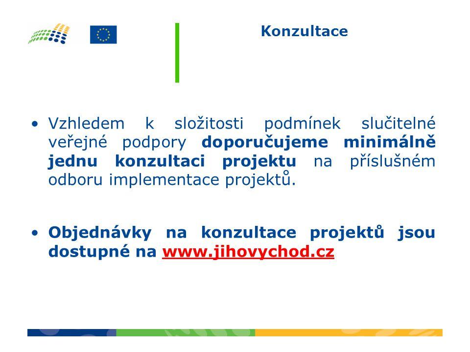 Konzultace Vzhledem k složitosti podmínek slučitelné veřejné podpory doporučujeme minimálně jednu konzultaci projektu na příslušném odboru implementace projektů.