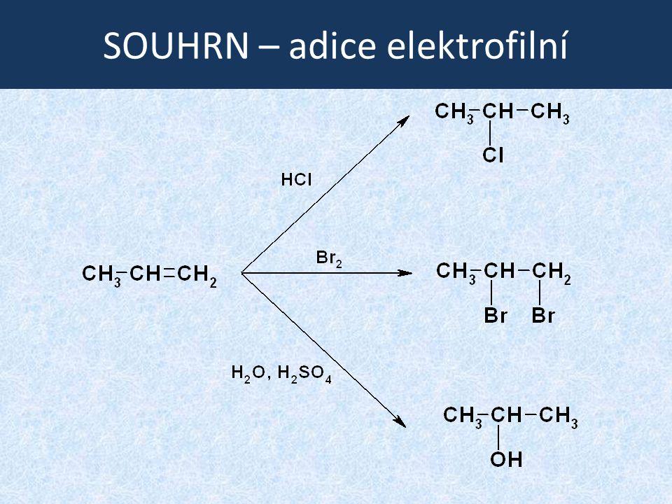SOUHRN – adice elektrofilní
