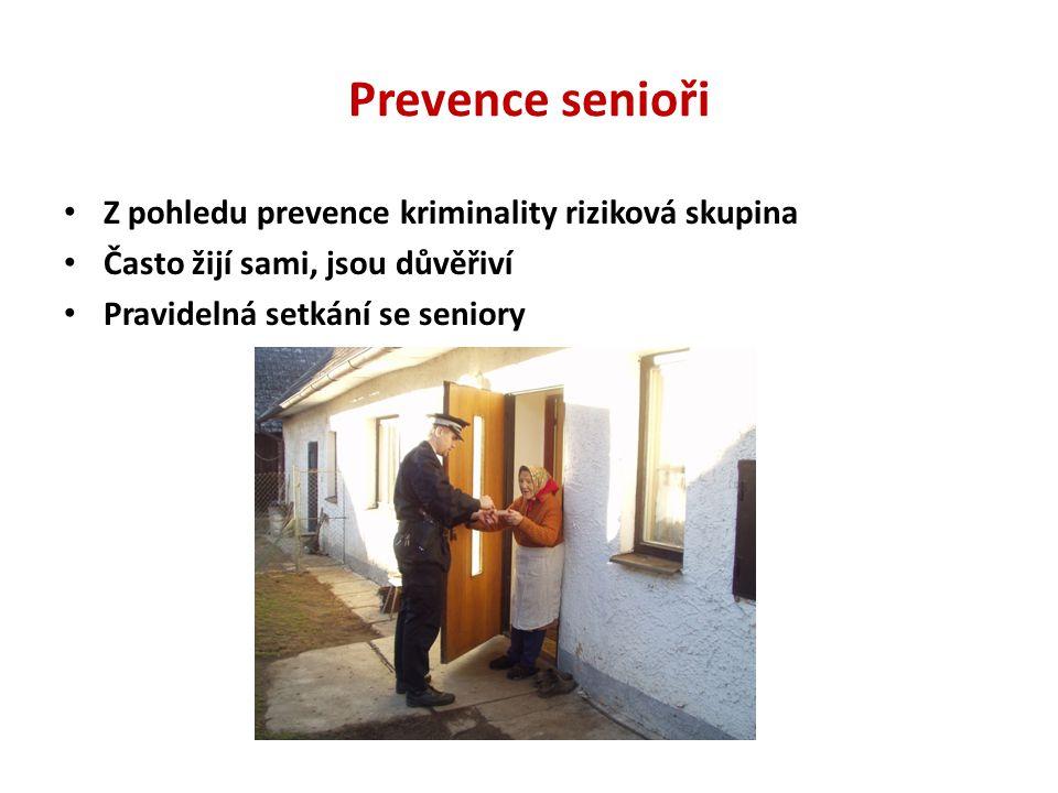 Prevence senioři Z pohledu prevence kriminality riziková skupina Často žijí sami, jsou důvěřiví Pravidelná setkání se seniory