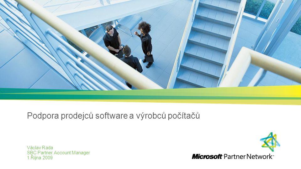 Podpora prodejců software a výrobců počítačů Václav Rada SBC Partner Account Manager 1.Října 2009
