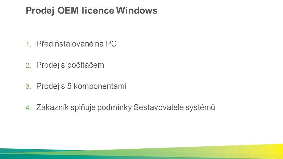 Multilicence a podkladová licence OEM FPP Každé PC s Windows v multilicenci musí mít podkladovou licenci !