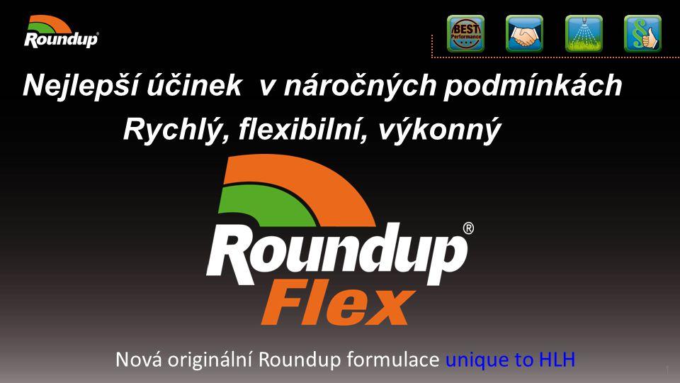 Nová generace Roundup formulace a technologie výroby SL složení / 480 g AE / l / K-soli Aktivátor, smáčedlo/ 167 g / l – neobsahuje tallow amine Bez klasifikace: čistá registrace pro oba toxiny a ECOTOX Vysoký výkon: lepší než Roundup Rapid Monsanto Europe NV, Scheldelaan 460, B-2040 Antverpy, Belgie ROUNDUP FLEX SRS dne 27.