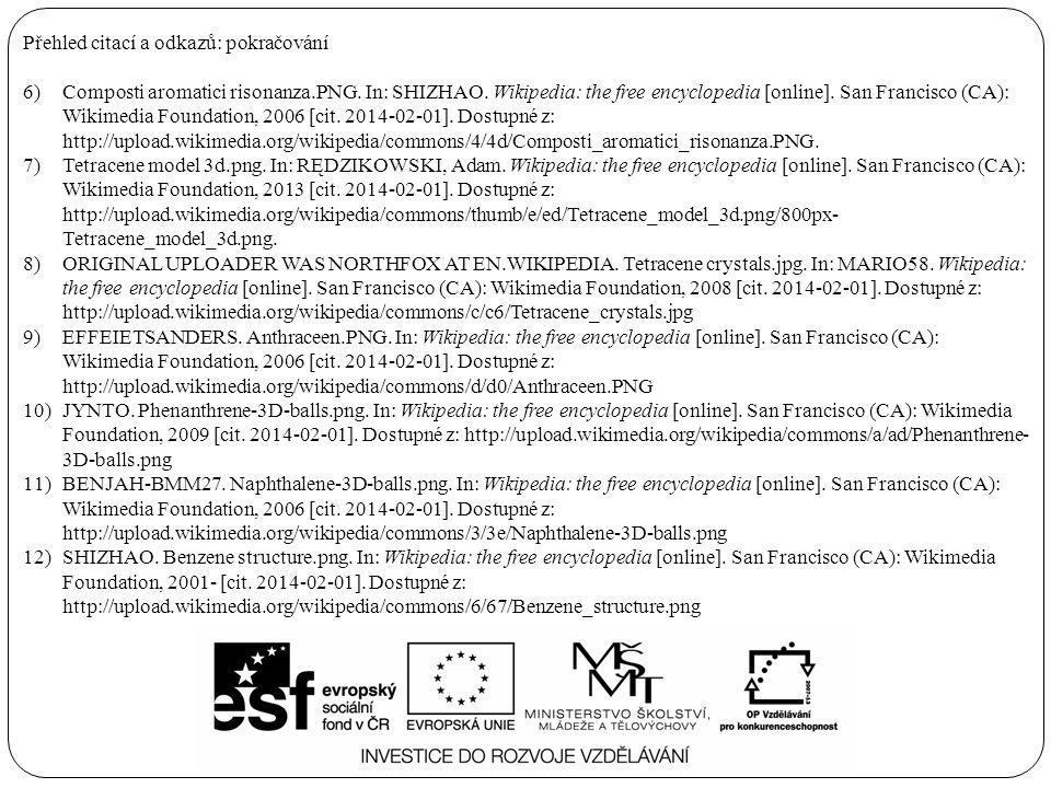 Přehled citací a odkazů: pokračování 6)Composti aromatici risonanza.PNG. In: SHIZHAO. Wikipedia: the free encyclopedia [online]. San Francisco (CA): W