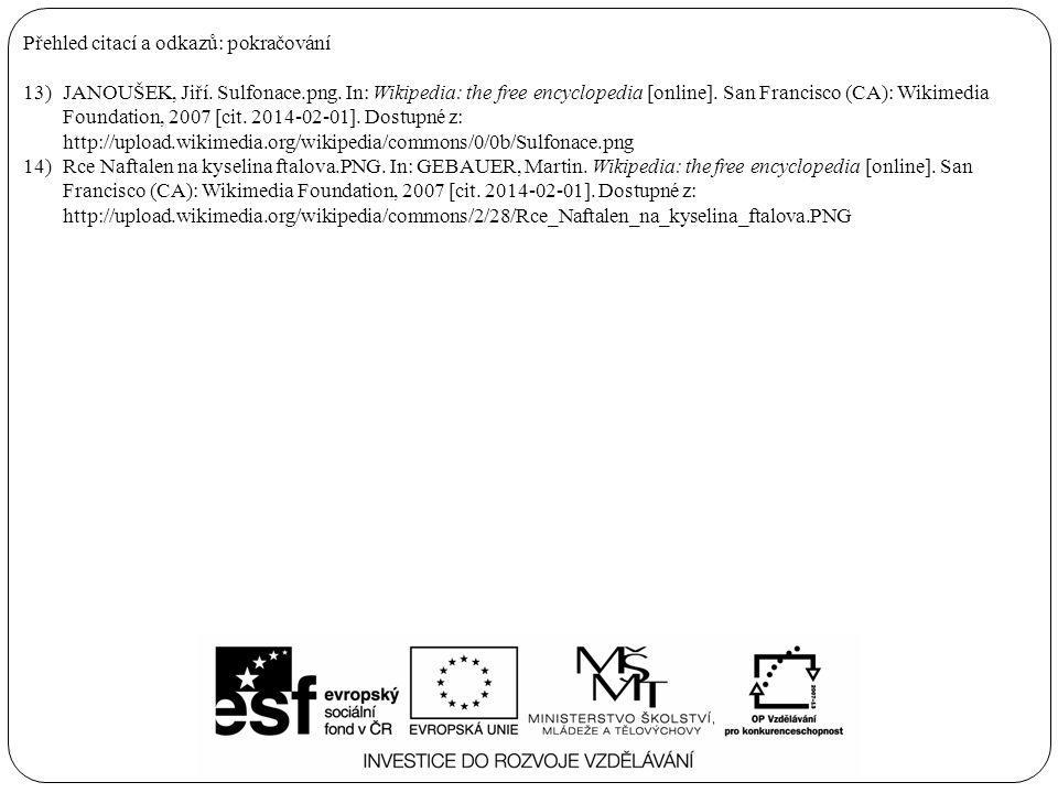 Přehled citací a odkazů: pokračování 13)JANOUŠEK, Jiří. Sulfonace.png. In: Wikipedia: the free encyclopedia [online]. San Francisco (CA): Wikimedia Fo