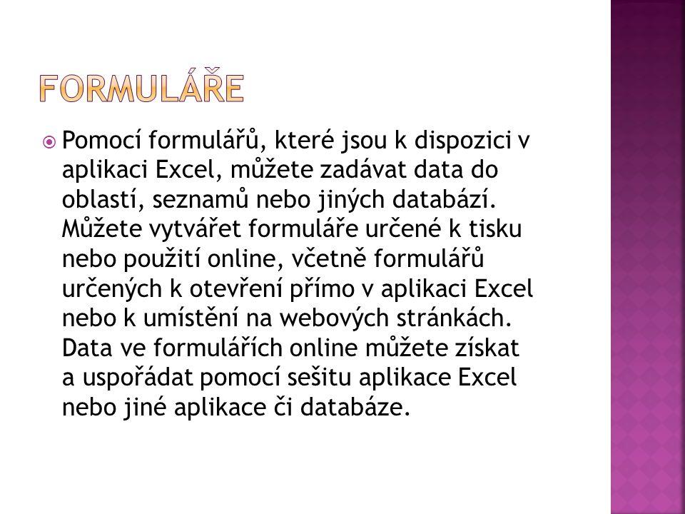  Pomocí formulářů, které jsou k dispozici v aplikaci Excel, můžete zadávat data do oblastí, seznamů nebo jiných databází. Můžete vytvářet formuláře u