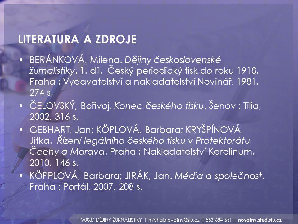 LITERATURA A ZDROJE TV008/ DĚJINY ŽURNALISTIKY | michal.novotny@slu.cz | 553 684 651 | novotny.stud.slu.cz BERÁNKOVÁ, Milena. Dějiny československé žu