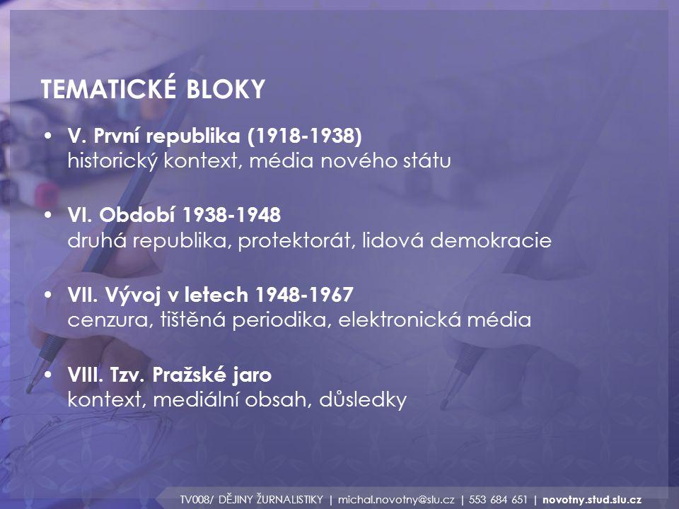TEMATICKÉ BLOKY TV008/ DĚJINY ŽURNALISTIKY | michal.novotny@slu.cz | 553 684 651 | novotny.stud.slu.cz V. První republika (1918-1938) historický konte