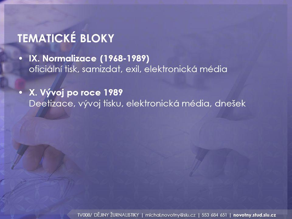 TEMATICKÉ BLOKY TV008/ DĚJINY ŽURNALISTIKY | michal.novotny@slu.cz | 553 684 651 | novotny.stud.slu.cz IX. Normalizace (1968-1989) oficiální tisk, sam