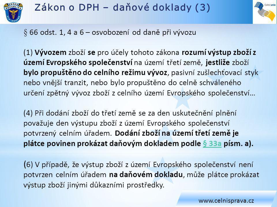 Zákon o DPH – daňové doklady (3) www.celnisprava.cz § 66 odst.