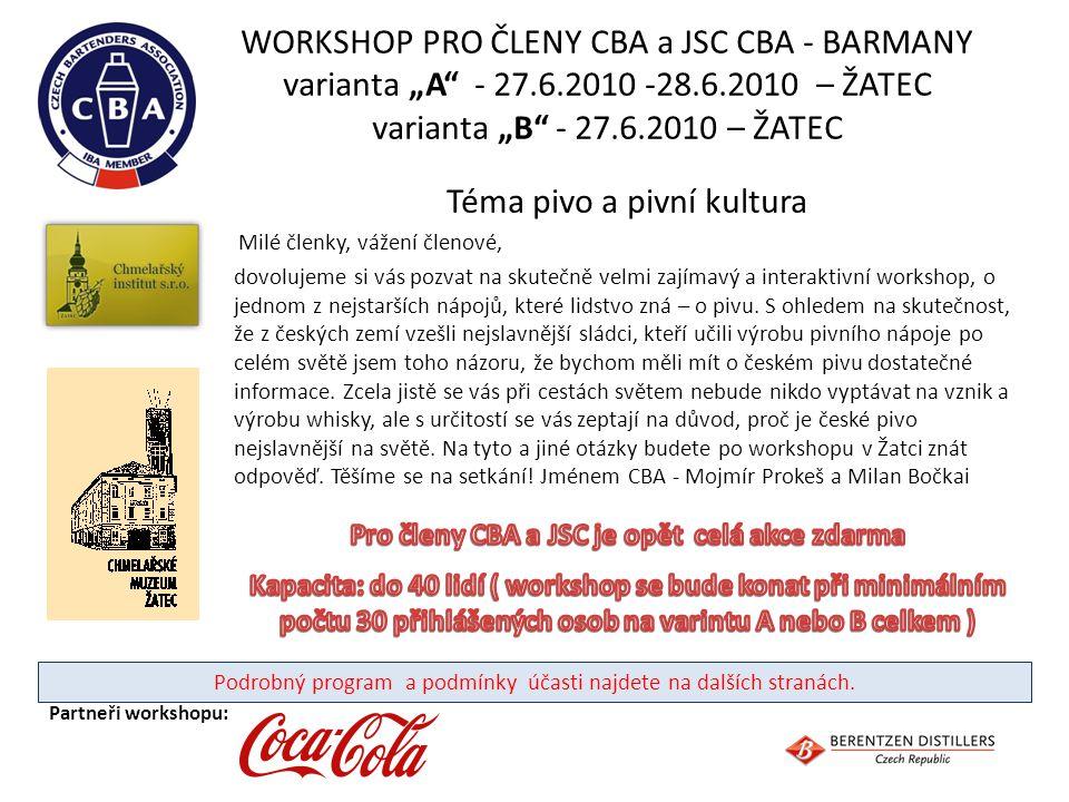 """WORKSHOP PRO ČLENY CBA a JSC CBA - BARMANY varianta """"A"""" - 27.6.2010 -28.6.2010 – ŽATEC varianta """"B"""" - 27.6.2010 – ŽATEC Téma pivo a pivní kultura Milé"""