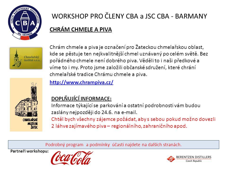 WORKSHOP PRO ČLENY CBA a JSC CBA - BARMANY Partneři workshopu: Přihlašujte se ON-LINE na www.cbanet.cz pouze na jednu alternativu!!.