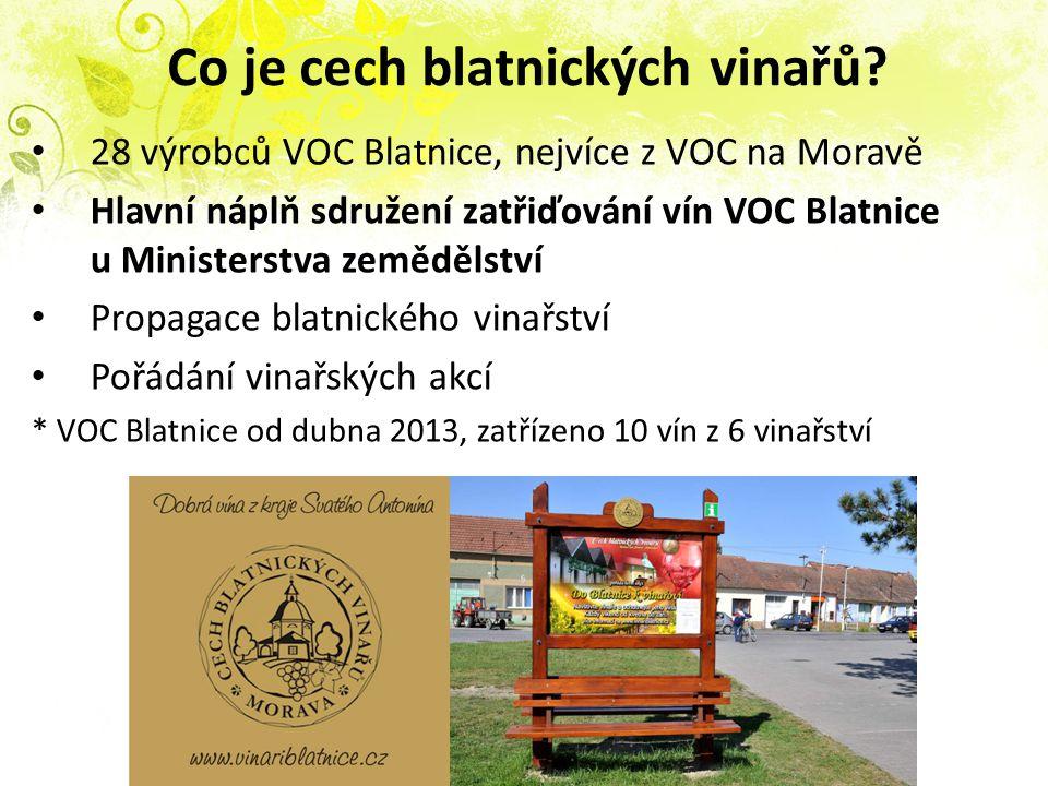 Co je cech blatnických vinařů? 28 výrobců VOC Blatnice, nejvíce z VOC na Moravě Hlavní náplň sdružení zatřiďování vín VOC Blatnice u Ministerstva země