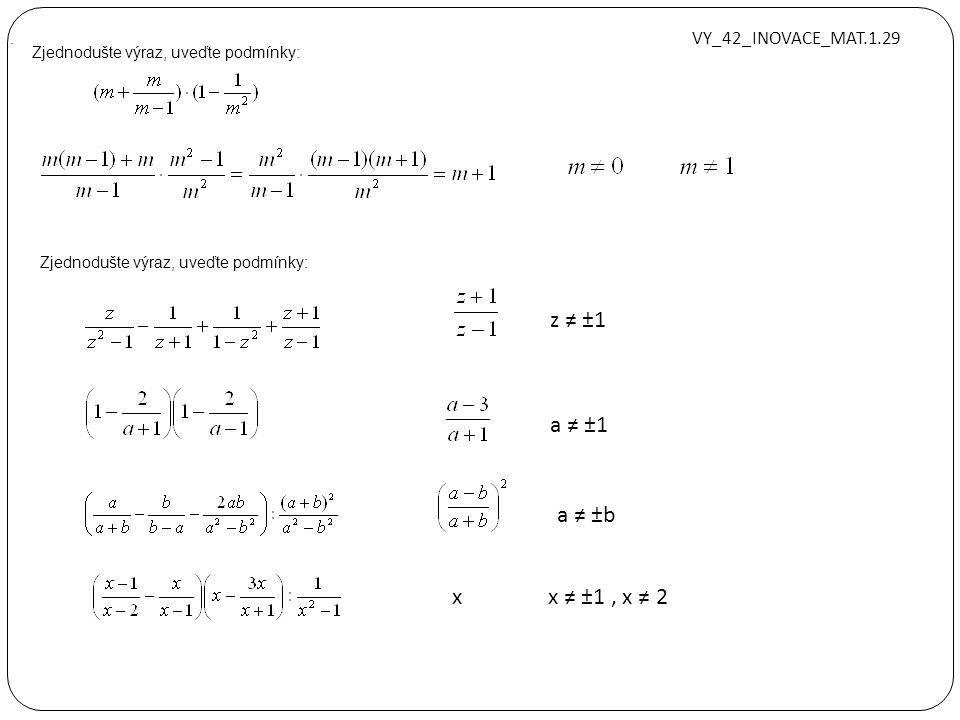 Řešte rovnici: Rovnice nemá kořen Řešte rovnici: VY_42_INOVACE_MAT.1.29