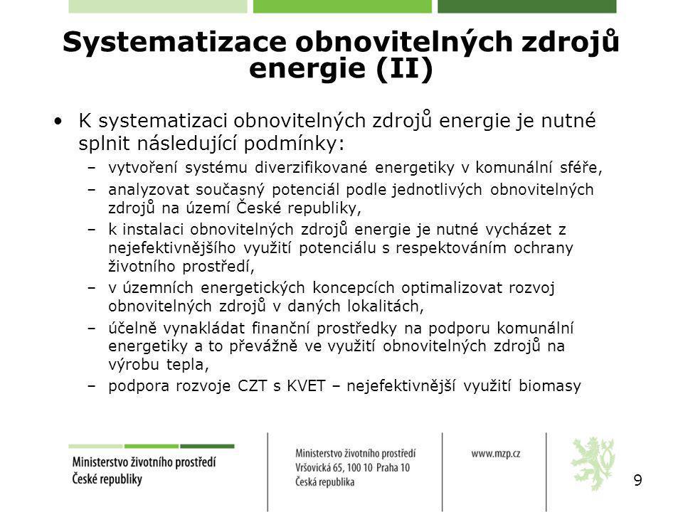 10 Podmínky MŽP pro SEK (I) Čistá spotřeba elektrické energie (bez nárůstu spotřeby elektrické energie v dopravě) 2010: 59,3 TWh 2020: 63,0 TWh 2030: 68,9 TWh 2050: 76,0 TWh Konečná spotřeba teplaSCZT teplárny, SCZT výtopny a DZT: 2010: 386 PJ 2020: 370 PJ 2030: 355 PJ 2050: 330 PJ Technologické teplo v průmyslu: 2010: 56 PJ 2020: 56 PJ 2030: 56 PJ 2050: 56 PJ
