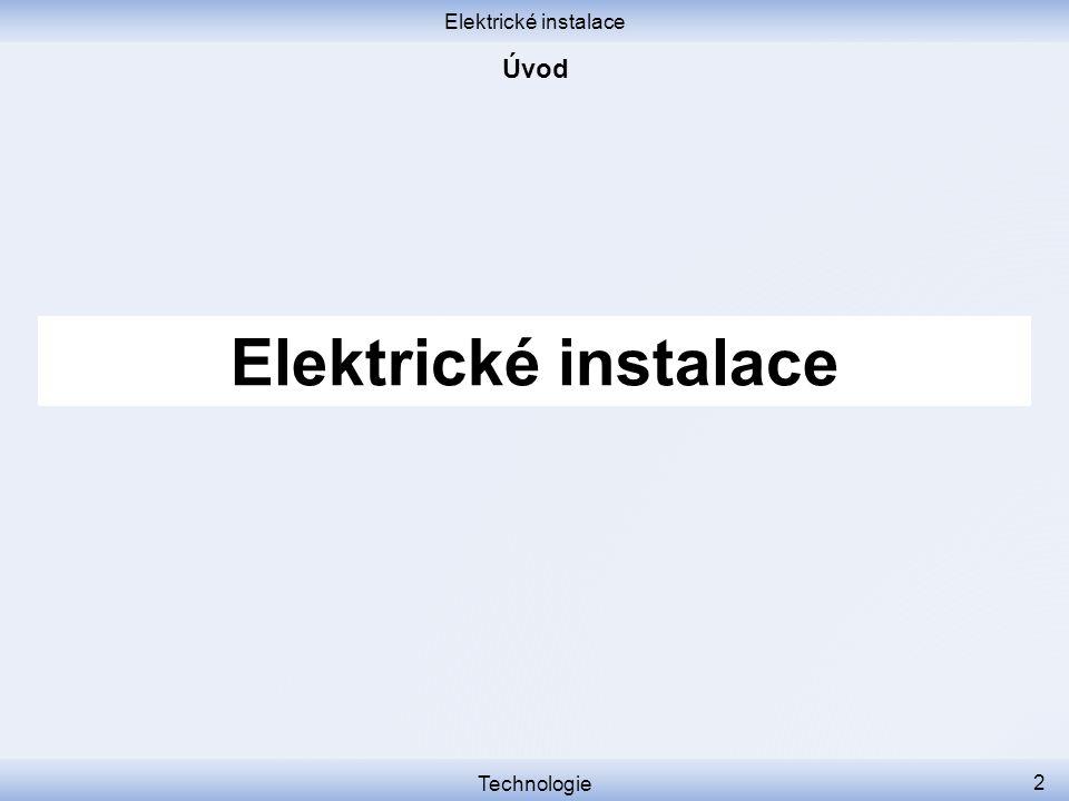 Elektrické instalace Technologie 23 Zásady Vedení klást přehledně přímočaře s minimem křižování