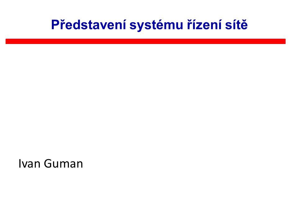 Ivan Guman Představení systému řízení sítě