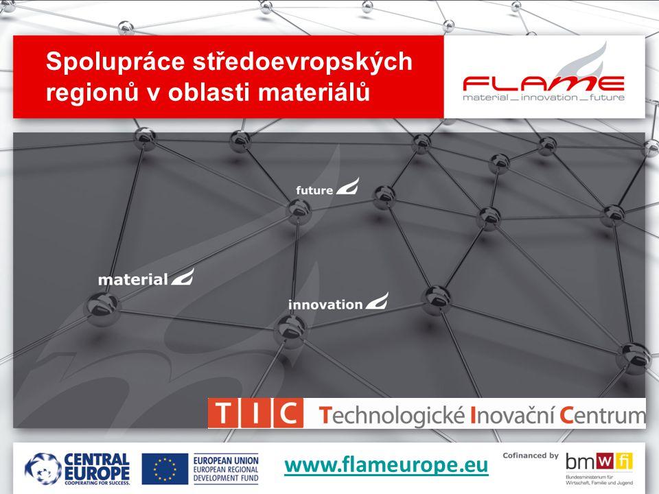 Spolupráce středoevropských regionů v oblasti materiálů www.flameurope.eu