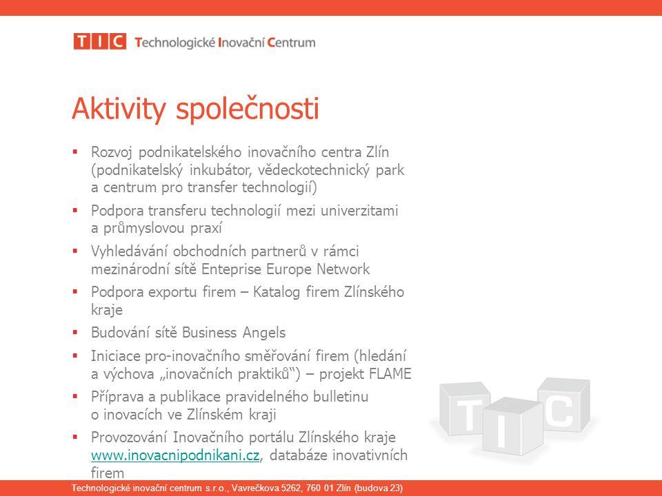 Technologické inovační centrum s.r.o., Vavrečkova 5262, 760 01 Zlín (budova 23) Aktivity společnosti  Rozvoj podnikatelského inovačního centra Zlín (