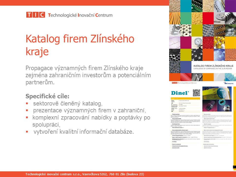Technologické inovační centrum s.r.o., Vavrečkova 5262, 760 01 Zlín (budova 23) Katalog firem Zlínského kraje Propagace významných firem Zlínského kra
