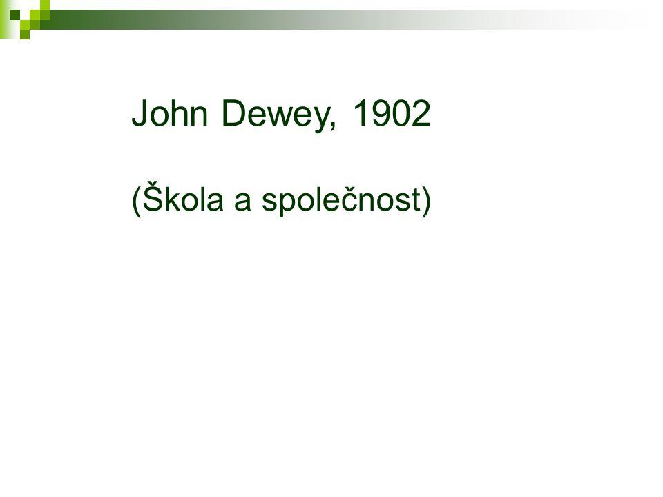John Dewey, 1902 (Škola a společnost)