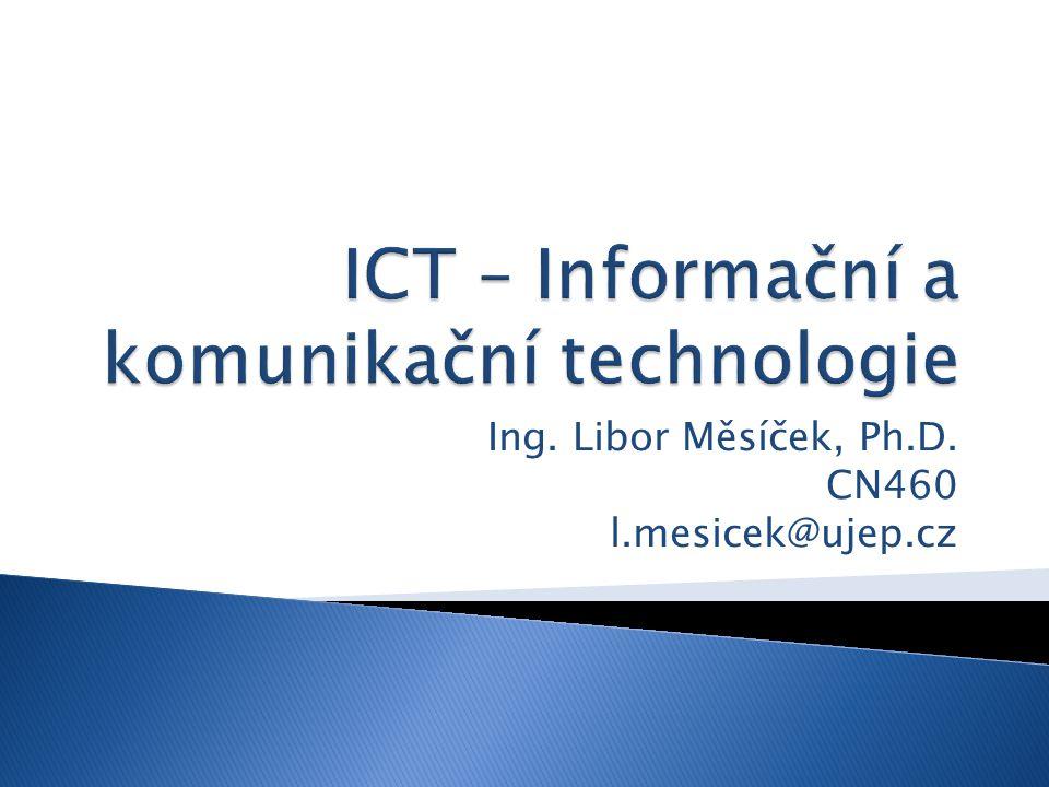 Ing. Libor Měsíček, Ph.D. CN460 l.mesicek@ujep.cz