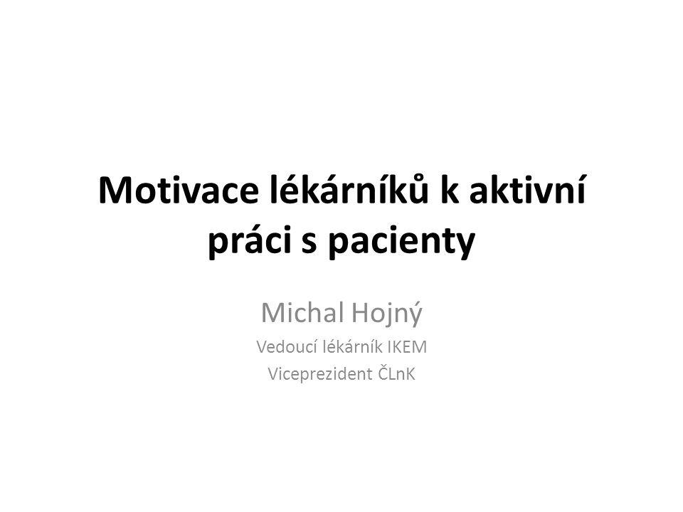 Motivace lékárníků k aktivní práci s pacienty Michal Hojný Vedoucí lékárník IKEM Viceprezident ČLnK