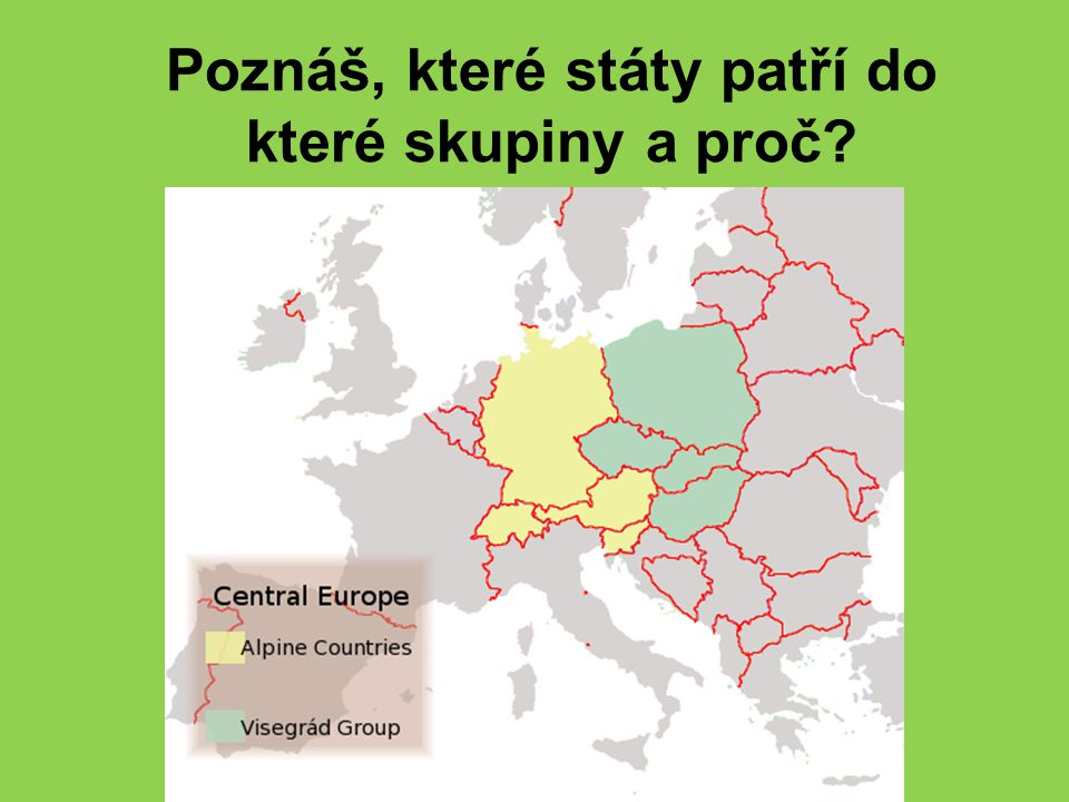 Poznáš, které státy patří do které skupiny a proč?