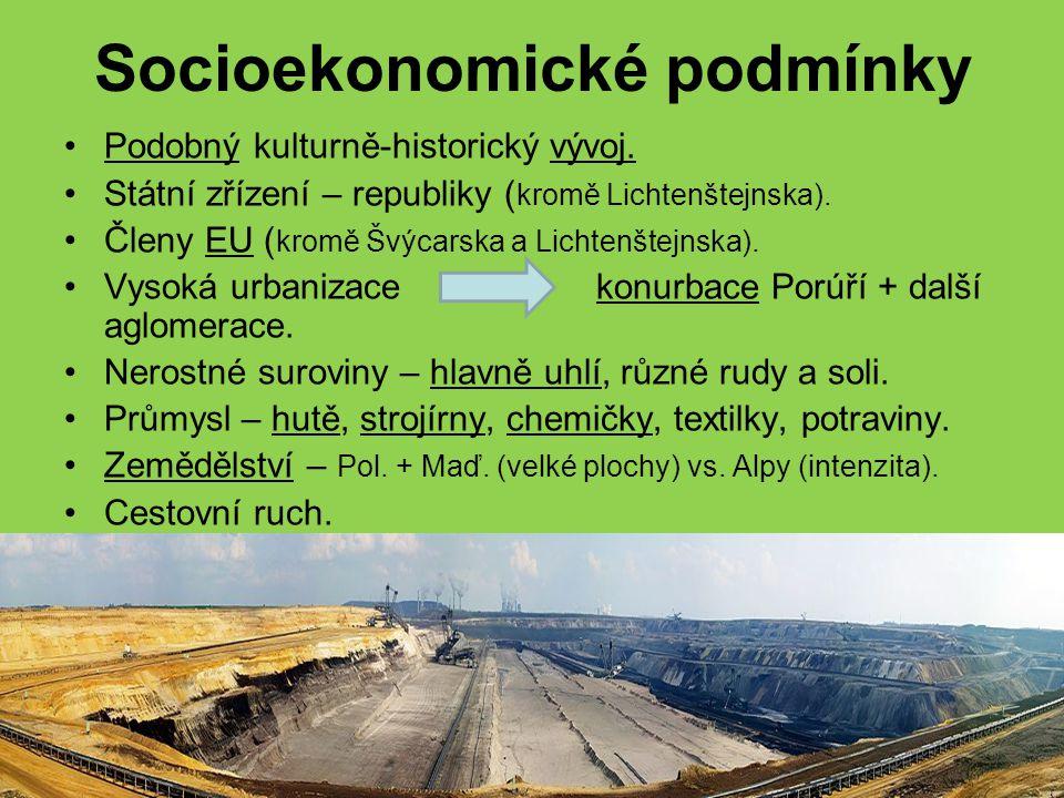 Socioekonomické podmínky Podobný kulturně-historický vývoj.