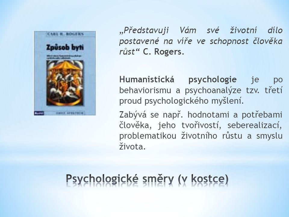 """""""Představuji Vám své životní dílo postavené na víře ve schopnost člověka růst"""" C. Rogers. Humanistická psychologie je po behaviorismu a psychoanalýze"""